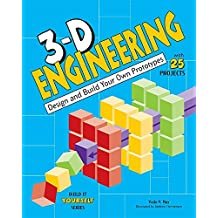 3-D Engineering: Design and Build Practical Prototypes