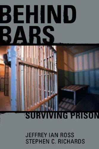Behind Bars: Surviving Prison 1st (first) Edition by Ross, Jeffrey Ian, Richards, Stephen C. published by ALPHA (2002)