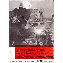 PREVENCION DE ACCIDENTES EN LA INDUSTRIA MECANICA