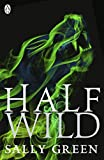 'Half Wild: 2 (Half Bad)' von Sally Green
