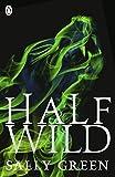 Half Wild: 2 (Half Bad)