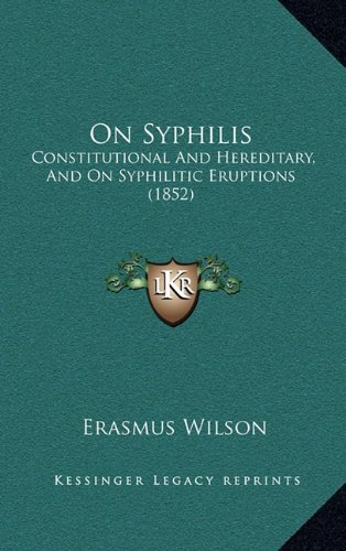 On Syphilis: Constitutional and Hereditary, and on Syphilitic Eruptions (1852)