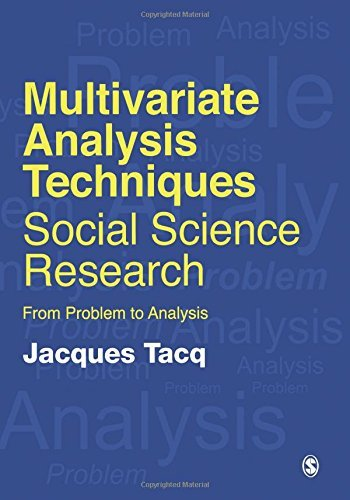 Multivariate Analysis Techniques in Social Science Research: From Problem to Analysis by Jacques Tacq (1997-02-11)
