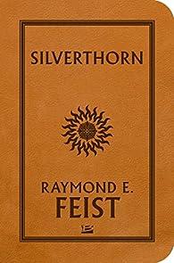 La guerre des failles, tome 3 : Magicien Silverthorn par Raymond E. Feist