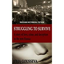 Struggling to Survive: A story of love, crime, and deception in the new Russia: Russian Historical Fiction (Anya Book 2) (English Edition)