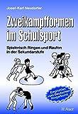 Zweikampfformen im Schulsport: Spielerisch Ringen und Raufen in der Sekundarstufe (5. bis 10. Klasse)