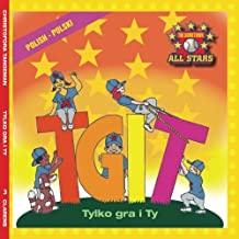 Polish TGIT, Thank Goodness It's T-Ball Day in Polish: Children's Baseball Book for ages 3-7 (The Hometown All Stars)