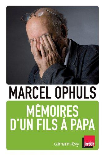 Mémoires d'un fils à papa par Marcel Ophuls