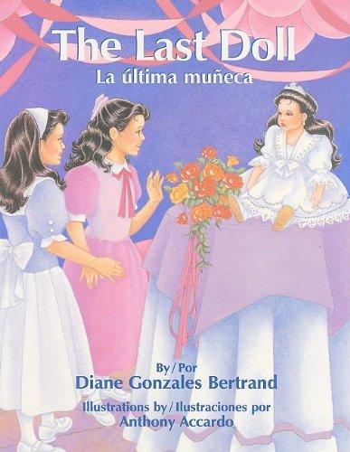 The Last Doll/La Ultima Muneca por Diane Gonzales Bertrand