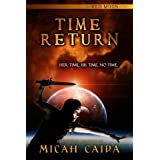 Time Return: Red Moon trilogy book 2: Red Moon trilogy (Volume 2) by Micah Caida (2014-02-11)