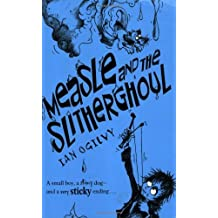 Measle and the Slitherghoul by Ian Ogilvy (2007-06-07)