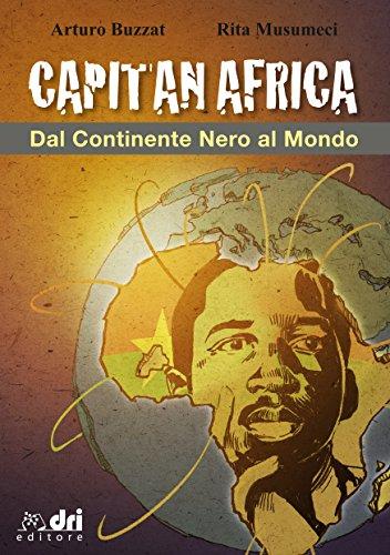 CAPITAN AFRICA: DAL CONTINENTE NERO AL MONDO