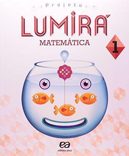 Matemtica. 1 Ano - Coleo Projeto Lumir (Em Portuguese do Brasil)