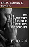 25 GREAT BIBLE STUDY LESSONS : BOOK 4