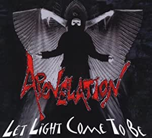 Let Light Come To Be