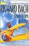 Vagabunden der Lüfte: Mit Doppeldecker und Schlafsack durch die USA - Richard Bach