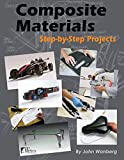Composite Materials: Step-By-Step Projects (Wolfgang Publications)