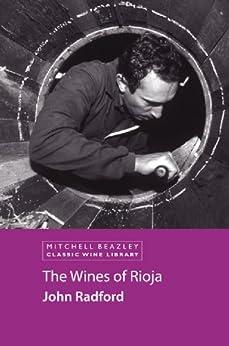 Cwl Wines Of Rioja Ebook (MItchell Beazley Classic Wine Library) by [Radford, John]