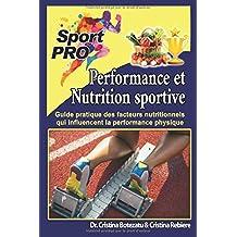 Performance et nutrition sportive: Guide pratique des facteurs nutritionnels qui influencent la performance physique
