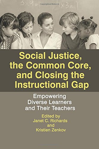 Social Justice, The Common Core, and Closing the Instructional Gap: Empowering Diverse Learners and Their Teachers