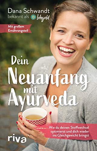 Dein Neuanfang mit Ayurveda: Wie du deinen Stoffwechsel optimierst und dich wieder ins Gleichgewicht bringst - Black Week Edition Band 1