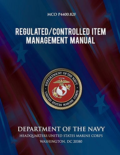 Regulated Controlled Item Management Manual: Marine Corps Unified Material Management System (MUMMS) por U.S. Marine Corps