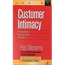 Customer Intimacy: Build the Customer Relationships That Ensure Your Company's Success