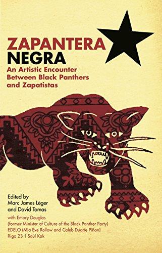 Zapantera Negra: An Artistic Encounter Between Black Panthers and Zapatistas -