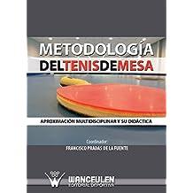 Metodologia del tenis de mesa: Aproximacion multidisciplinar y su didactica