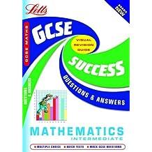GCSE Maths Intermediate (GCSE Success Guides Questions & Answers)