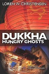 Dukkha: Hungry Ghosts by Loren W. Christensen (2015-10-20)
