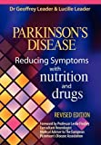 Parkinsons Disease Reducing Symptoms with Nutrition and Drugs.  Revised Edition