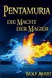 Die Macht der Magier - Fantasy Roman (Pentamuria)