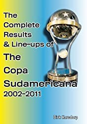 The Complete Results & Line-ups of the Copa Sudamericana 2002-2011