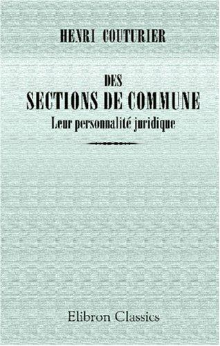 Des sections de commune. Leur personnalité juridique par Henri Couturier