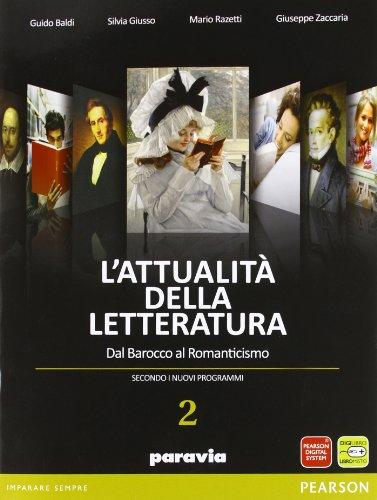 L'attualit della letteratura. Dal Barocco al Romanticismo. Con espansione online. Per le Scuole superiori