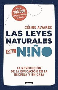 Las leyes naturales del niño par Céline Alvarez