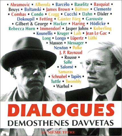 Dialogues. L'art contemporain en 55 entretiens d'artistes par Démosthènes Davvetas