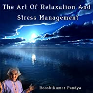 The Art of Relaxation and Strees Management - English