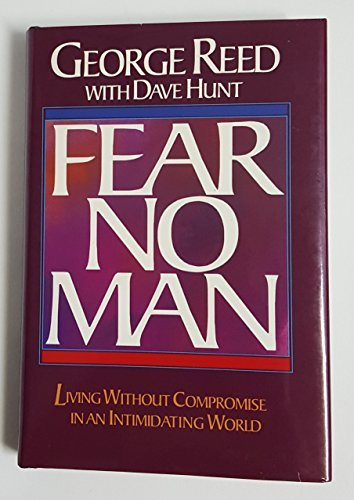 Fear No Man: Living Without Compromise in an Intimidating World