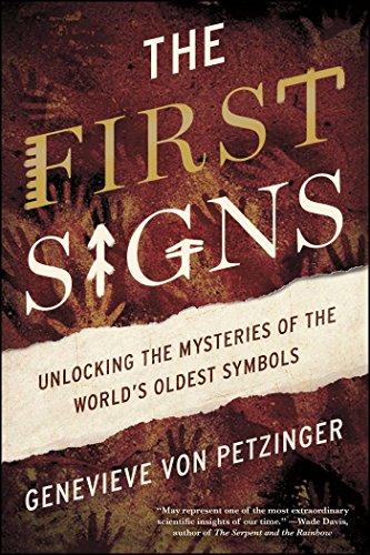 The First Signs: Unlocking the Mysteries of the World's Oldest Symbols por Genevieve von Petzinger