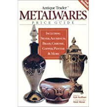 """Antique Trader"" Metalwares Price Guide (Antique Trader's Metalwares Price Guide)"