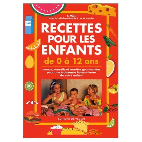 Recettes pour les enfants de 0 à 12 ans : Menus, conseils et recettes gourmandes pour une croissance harmonieuse de votre enfant