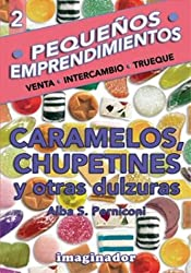 Caramelos, Chupetines Y Otras Dulzuras / Caramels, Lollipops and Other Sweets