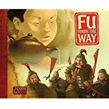 [(Fu Finds the Way )] [Author: John Rocco] [Oct-2009]