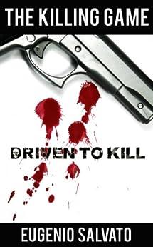 Driven to Kill (The Killing Game Book 1) (English Edition) par [Salvato, Eugenio]