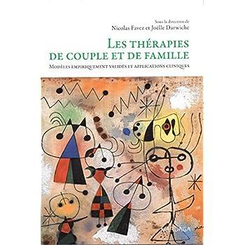 Les thérapies de couple et de famille: Modèles empiriquement validés et applications cliniques