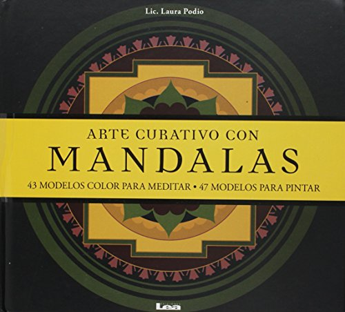 Arte Curativo Con Mandalas: 43 Modelos Color Para Meditar – 47 Modelos Para Pintar