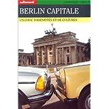 Berlin capitale, un choc d'identités et de culture