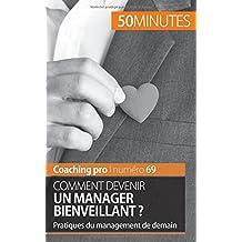 Comment devenir un manager bienveillant ?: Pratiques du management de demain